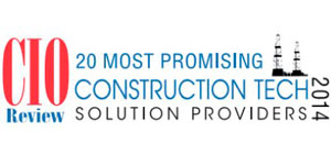 20 Most Promising Construction Tech Solutions Providers 2014